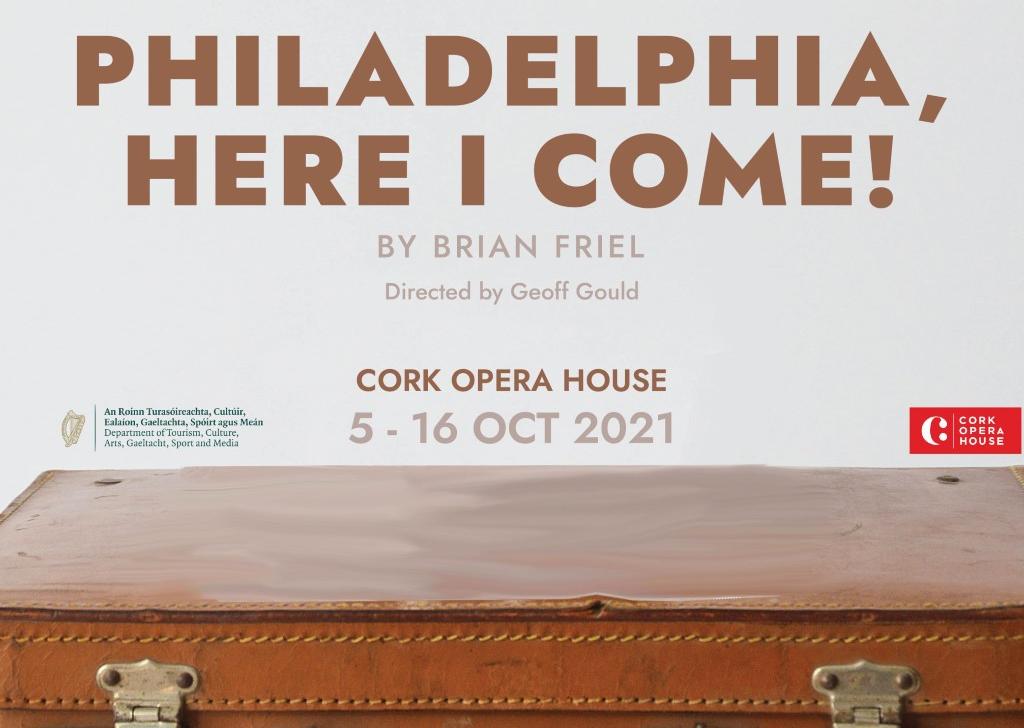 PHILADELPHIA, HERE I COME! at Cork Opera House